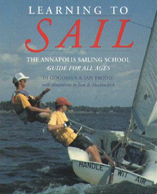 Learning to Sail By Goodman, Di/ Brodie, Ian/ Machinchick, Joan B. (ILT)